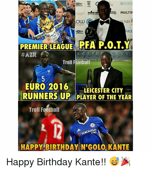 Leicester City: TE BARC  MULTI  Ow  UND  ARC  PREMIER LEAGUE d  P.0.T.Y  Troll Football  EURO 2016  LEICESTER CITY  RUNNERS UP PLAYER OF THE YEAR  Troll Football  HAPPY BIRTHDAY NGOLO KANTE Happy Birthday Kante!! 😅🎉