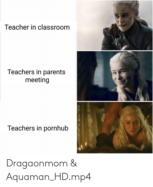 Pornhub: Teacher in classroom  Teachers in parents  meeting  Teachers in pornhub Dragaonmom & Aquaman_HD.mp4
