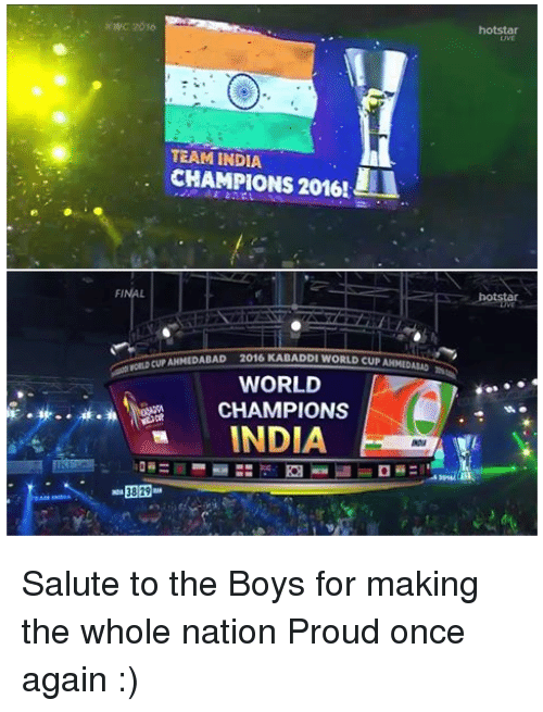 kabaddi: TEAM INDIA  CHAMPIONS 2016!  FI  ROND CUP AHMEDABAD  2016 KABADDI WORLD CUPAMMED  Alao  WORLD  CHAMPIONS  INDIA  3829 Salute to the Boys for making the whole nation Proud once again :)