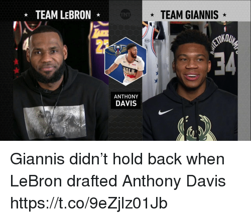 Sizzle: TEAM LEBRON  TEAM GIANNIS  INE  23  le  34  LI  ANTHONY  DAVIS Giannis didn't hold back when LeBron drafted Anthony Davis https://t.co/9eZjlz01Jb