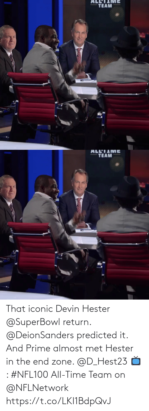 zone: TEAM   TEAM That iconic Devin Hester @SuperBowl return. @DeionSanders predicted it.  And Prime almost met Hester in the end zone. @D_Hest23   📺: #NFL100 All-Time Team on @NFLNetwork https://t.co/LKI1BdpQvJ