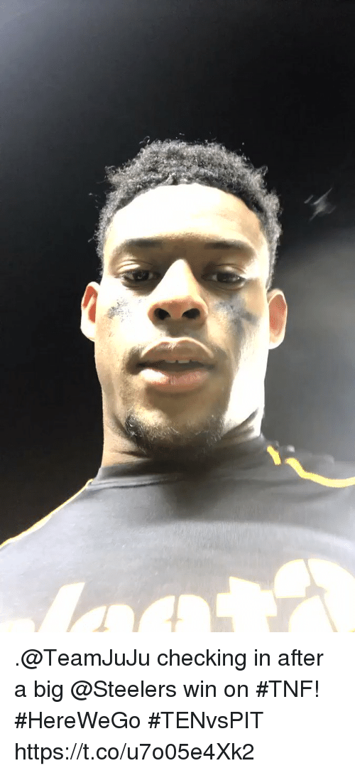 Memes, Steelers, and 🤖: .@TeamJuJu checking in after a big @Steelers win on #TNF!  #HereWeGo #TENvsPIT https://t.co/u7o05e4Xk2
