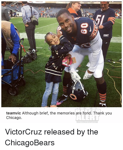 Chicago, Memes, and Thank You: teamvic Although brief, the memories are fond. Thank you  Chicago. VictorCruz released by the ChicagoBears