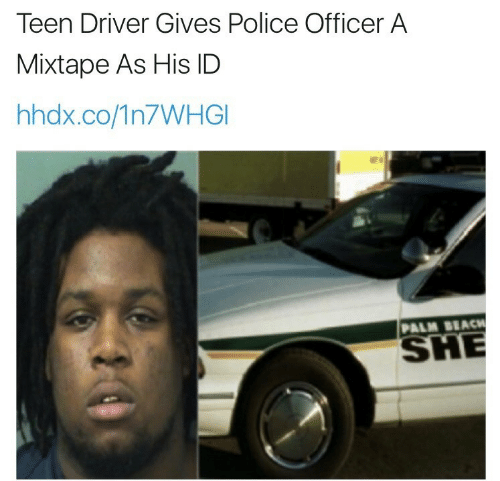 A Mixtape: Teen Driver Gives Police Officer A  Mixtape As His ID  hhdx.co/1n7WHGI  PALM BEACH