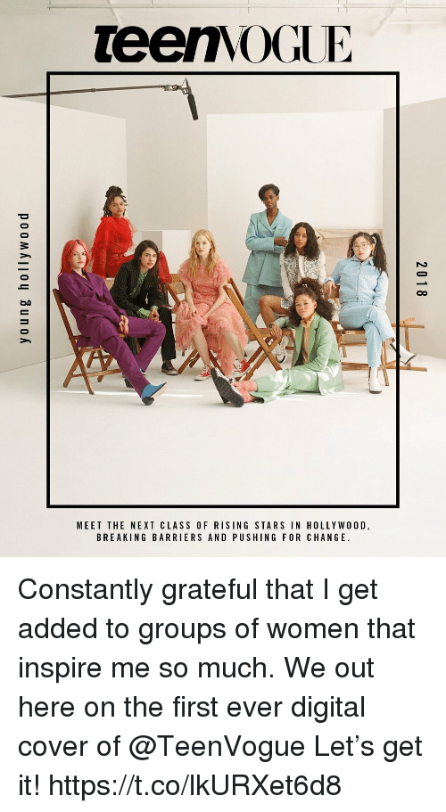 Memes, Stars, and Women: TeenvOGUE  DO  MEET THE NEXT CLASS OF RISING STARS IN HOLLYWOOD  BREAKING BARRIERS AND PUSHING FOR CHANGE Constantly grateful that I get added to groups of women that inspire me so much. We out here on the first ever digital cover of @TeenVogue Let's get it! https://t.co/lkURXet6d8
