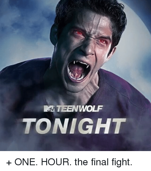 final fight: TEENWOLF  TONIGHT + ONE. HOUR. the final fight.