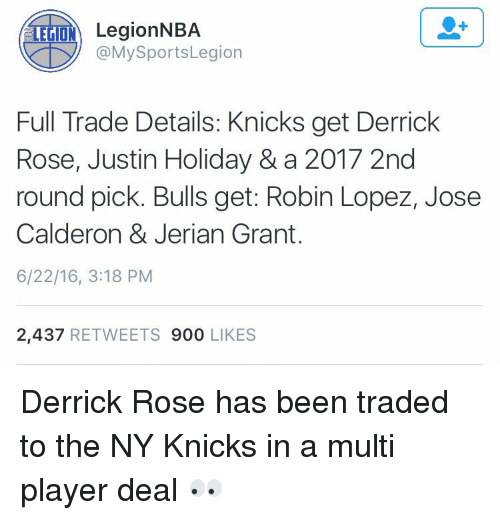 robin lopez: TEGO LegionNBA  My Sports Legion  Full Trade Details: Knicks get Derrick  Rose, Justin Holiday & a 2017 2nd  round pick. Bulls get: Robin Lopez, Jose  Calderon & Jerian Grant.  6/22/16, 3:18 PM  2,437  RETWEETS  900  LIKES Derrick Rose has been traded to the NY Knicks in a multi player deal 👀