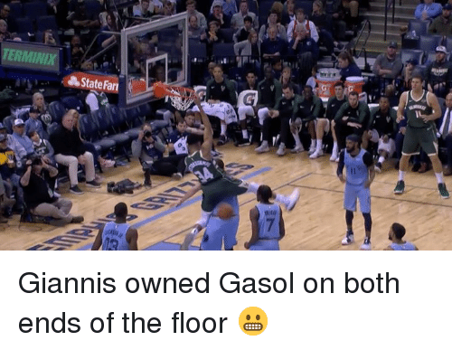 Owned, Giannis, and Gasol: TERMINIX  State Far Giannis owned Gasol on both ends of the floor 😬