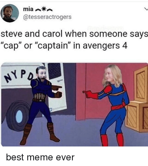 "Meme, Avengers, and Best: @tesseractrogers  steve and carol when someone says  ""cap"" or ""captain"" in avengers 4  lb best meme ever"