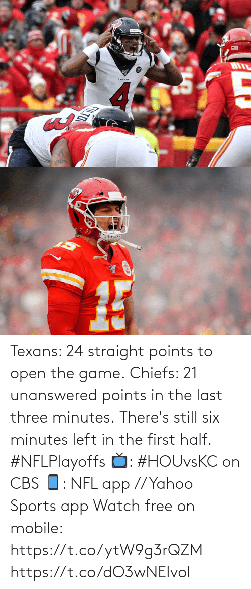 Game: Texans: 24 straight points to open the game. Chiefs: 21 unanswered points in the last three minutes.  There's still six minutes left in the first half. #NFLPlayoffs  📺: #HOUvsKC on CBS 📱: NFL app // Yahoo Sports app Watch free on mobile: https://t.co/ytW9g3rQZM https://t.co/dO3wNEIvoI