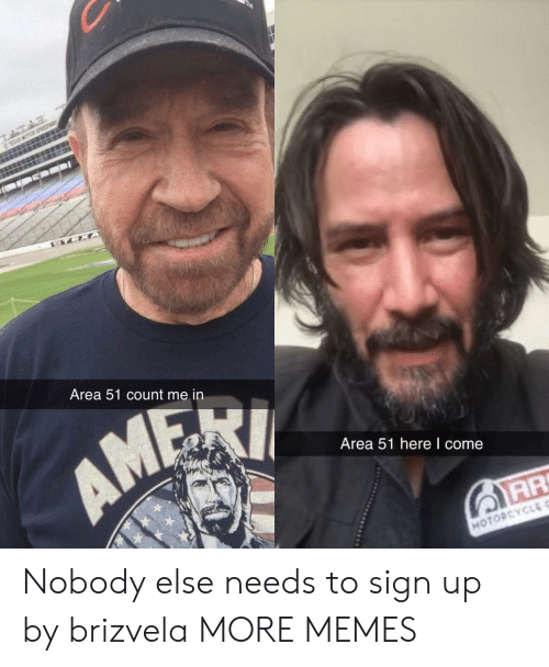 Dank, Memes, and Target: TEXAS MOTOR SPEEDW  TEXA  Area 51 count me in  AMEI  Area 51 here I come  AR  MOTORCYCLE Nobody else needs to sign up by brizvela MORE MEMES