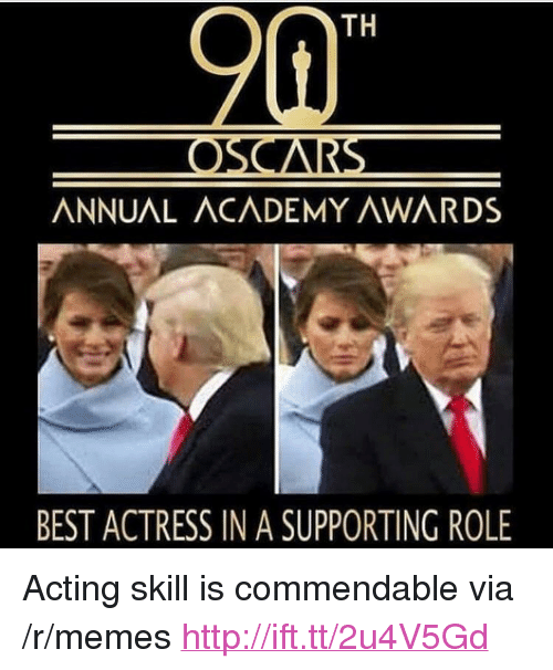 """Academy Awards: TH  ANNUAL ACADEMY AWARDS  BEST ACTRESS IN A SUPPORTING ROLE <p>Acting skill is commendable via /r/memes <a href=""""http://ift.tt/2u4V5Gd"""">http://ift.tt/2u4V5Gd</a></p>"""