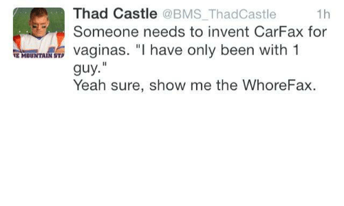 Thad Castle Thadcastle 1h Someone Needs To Invent Carfax For Vaginas