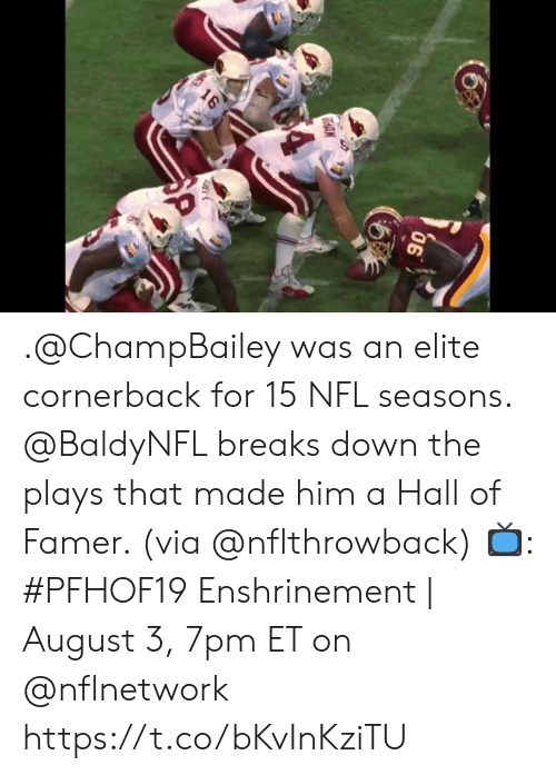 Memes, Nfl, and 🤖: THAN  4  16 .@ChampBailey was an elite cornerback for 15 NFL seasons.  @BaldyNFL breaks down the plays that made him a Hall of Famer. (via @nflthrowback)  📺: #PFHOF19 Enshrinement | August 3, 7pm ET on @nflnetwork https://t.co/bKvInKziTU