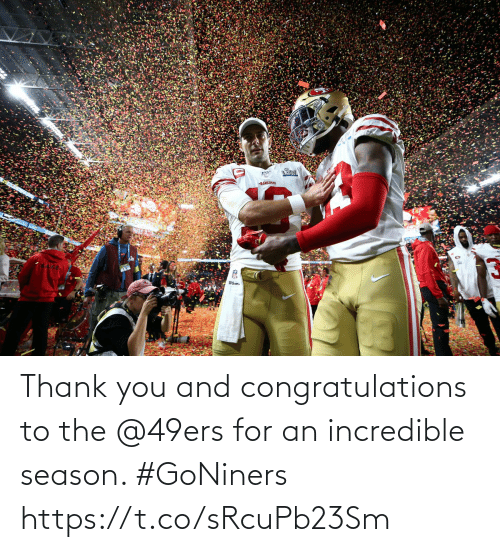 Congratulations: Thank you and congratulations to the @49ers for an incredible season. #GoNiners https://t.co/sRcuPb23Sm