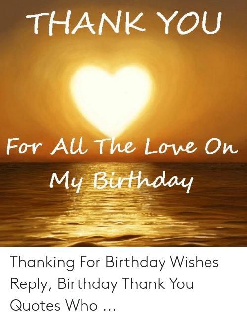 25 Best Memes About Birthday Thank You Quotes