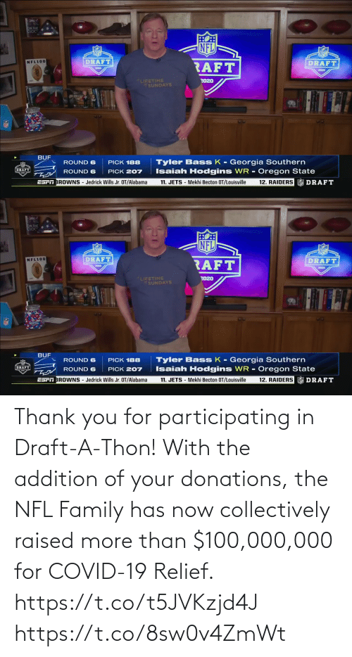relief: Thank you for participating in Draft-A-Thon! With the addition of your donations, the NFL Family has now collectively raised more than $100,000,000 for COVID-19 Relief. https://t.co/t5JVKzjd4J https://t.co/8sw0v4ZmWt