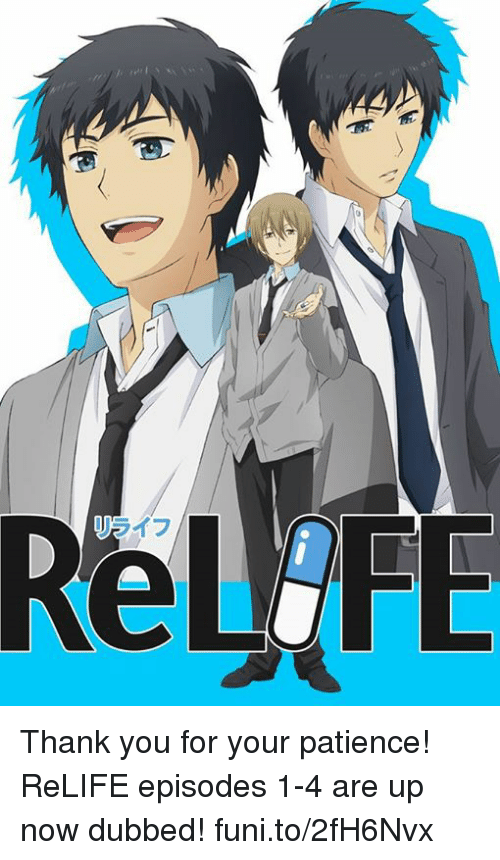 Dank, Patience, and 🤖: Thank you for your patience! ReLIFE episodes 1-4 are up now dubbed!   funi.to/2fH6Nvx