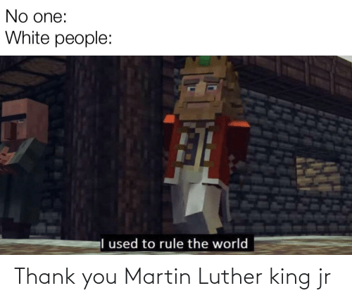 Martin Luther King: Thank you Martin Luther king jr