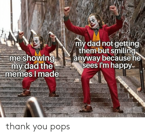 thank: thank you pops