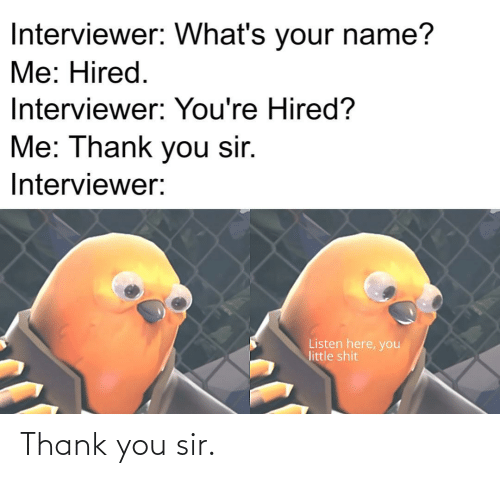 You Sir: Thank you sir.