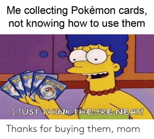 Buying: Thanks for buying them, mom