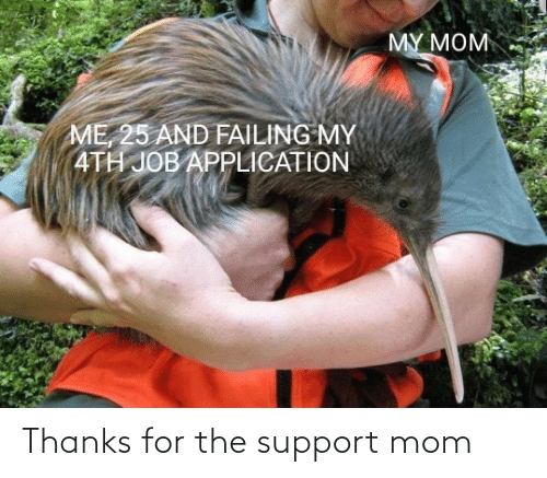 Mom: Thanks for the support mom