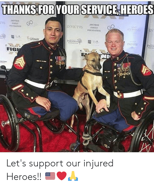 Memes, Heroes, and 🤖: THANKS FOR YOURSERVICEHEROES  NVICTVS ASILY  OUNDATION  ARSONS  PATRO  PARS  FIG  CO Let's support our injured Heroes!! 🇺🇸❤️🙏