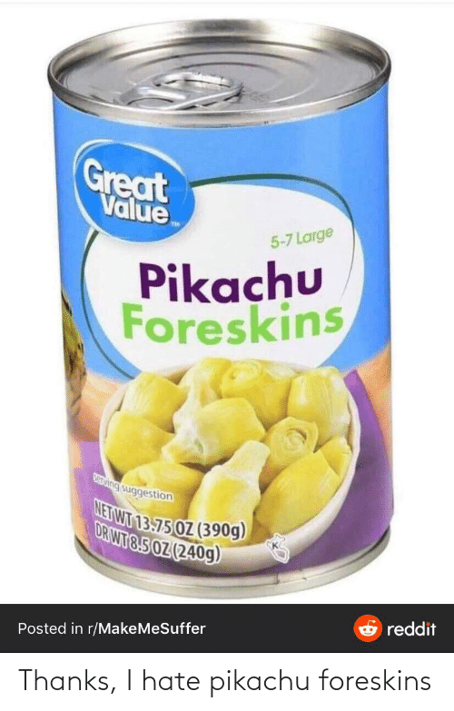 Pikachu: Thanks, I hate pikachu foreskins