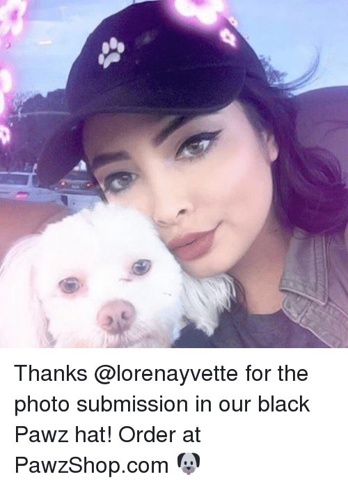 Submissives: Thanks @lorenayvette for the photo submission in our black Pawz hat! Order at PawzShop.com 🐶