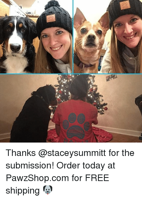 Submissives: Thanks @staceysummitt for the submission! Order today at PawzShop.com for FREE shipping 🐶