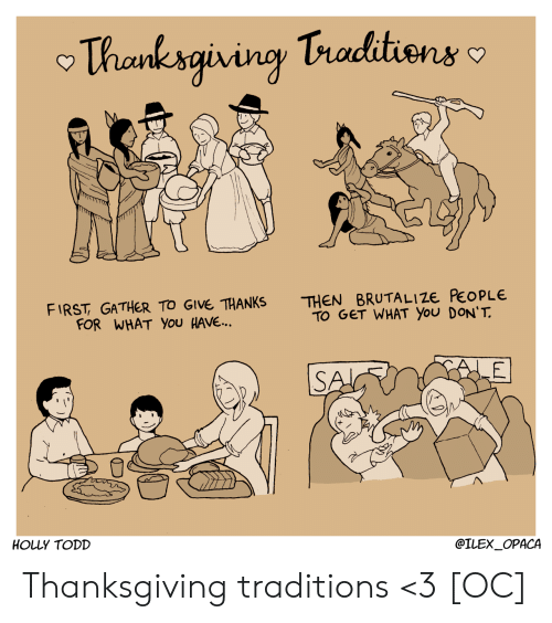 todd: Thanksgivingy Traditions  THEN BRUTALI ZE PEOPLE  TO GET WHAT YOu DON'T  FIRST GATHER TO GIVE THANKS  FOR WHAT You HAVE...  LE  SA  HOLLY TODD  @ILEX_OPACA Thanksgiving traditions <3 [OC]