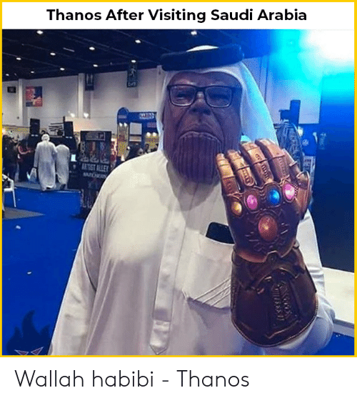 Memes, Saudi Arabia, and Thanos: Thanos After Visiting Saudi Arabia  ARTIST ALLEY Wallah habibi - Thanos