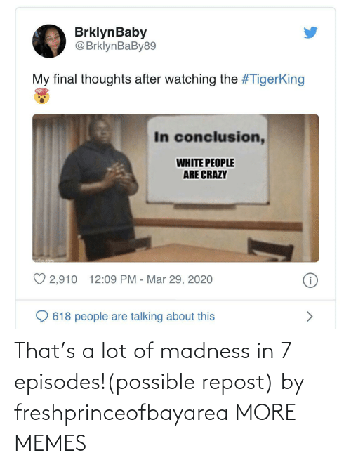 episodes: That's a lot of madness in 7 episodes!(possible repost) by freshprinceofbayarea MORE MEMES