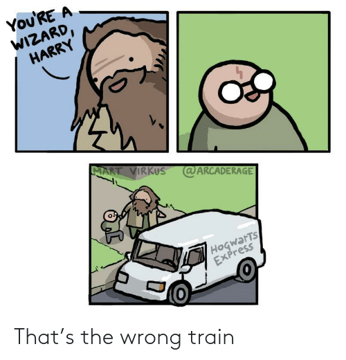 Train: That's the wrong train