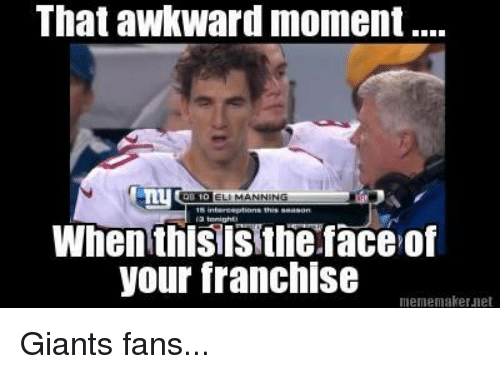 meme maker: That awkward moment...  my  When thisWIS the face of  your franchise  meme maker Jet Giants fans...