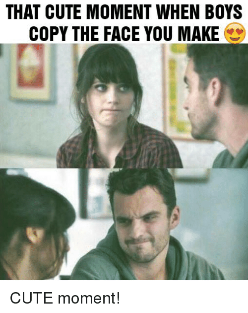 When Boy: THAT CUTE MOMENT WHEN BOYS  COPY THE FACE YOU MAKE CUTE moment!