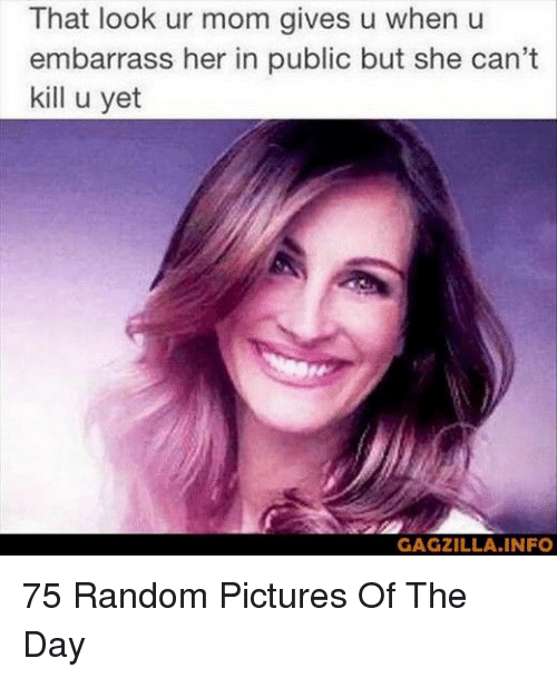 """Pictures, Mom, and Her: That look ur mom gives u when u  embarrass her in public but she can""""t  kill u yet  GAGZILLA.INFO 75 Random Pictures Of The Day"""