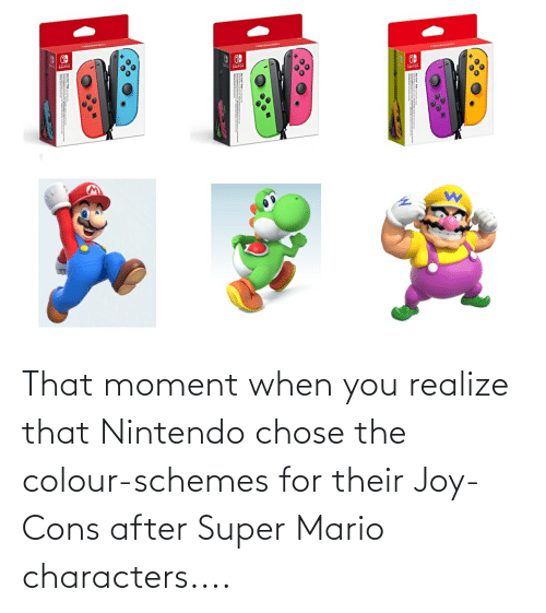 that moment when you: That moment when you realize that Nintendo chose the colour-schemes for their Joy-Cons after Super Mario characters....