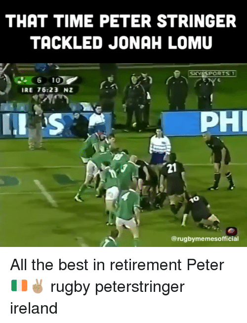 Best, Ireland, and Time: THAT TIME PETER STRINGER  TACKLED JONAH LOMU  SKESPORTS  6 10  IRE 76:23 NZ  PHI  21  @rugbymemesofficial All the best in retirement Peter 🇮🇪✌🏽 rugby peterstringer ireland