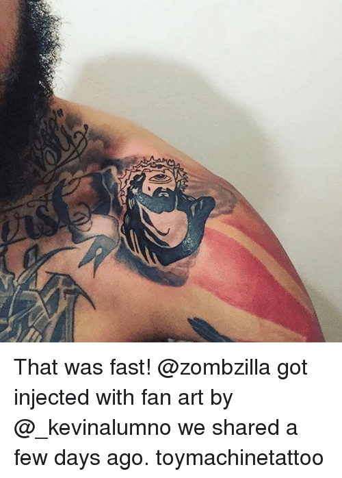 That Was Fast: That was fast! @zombzilla got injected with fan art by @_kevinalumno we shared a few days ago. toymachinetattoo