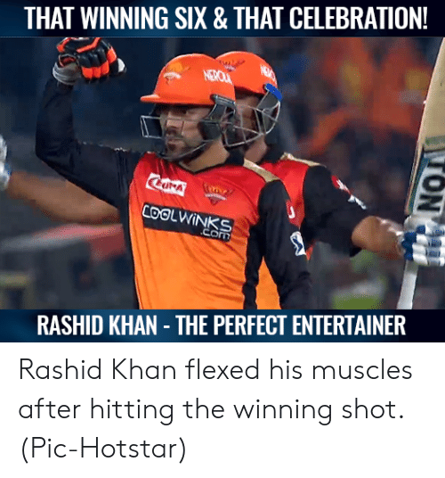 Flexed: THAT WINNING SIX & THAT CELEBRATION!  RASHID KHAN THE PERFECT ENTERTAINER Rashid Khan flexed his muscles after hitting the winning shot.  (Pic-Hotstar)