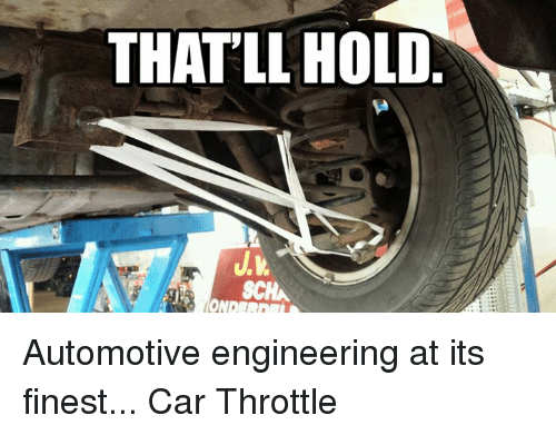 Automotive: THAT'LL HOLD  SCHA Automotive engineering at its finest... Car Throttle