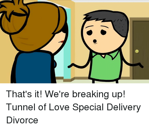 Dank, Love, and Divorce: That's it! We're breaking up!  Tunnel of Love Special Delivery Divorce
