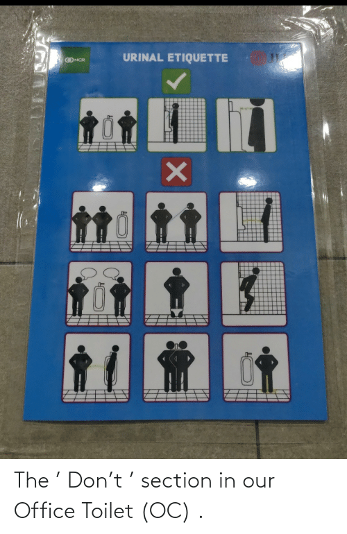 Office: The ' Don't ' section in our Office Toilet (OC) .