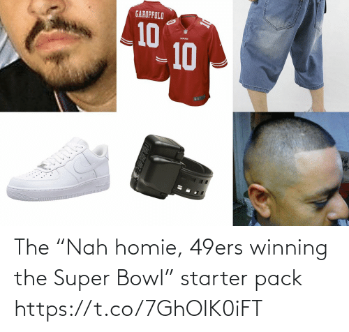 "San Francisco 49ers: The ""Nah homie, 49ers winning the Super Bowl"" starter pack https://t.co/7GhOIK0iFT"