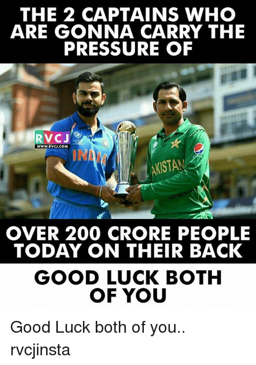 rvc: THE 2 CAPTAINS WHO  ARE GONNA CARRY THE  PRESSURE OF  RVC J  WWW. RVCJ.COM  KASTA  OVER 200 CRORE PEOPLE  TODAY ON THEIR BACK  GOOD LUCK BOTH  OF YOU Good Luck both of you.. rvcjinsta
