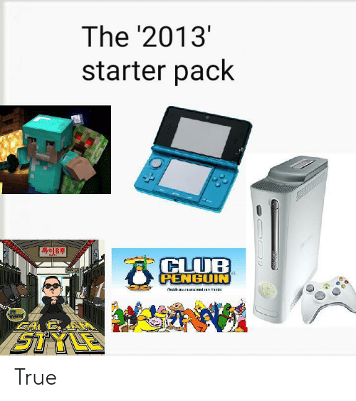 Club, True, and Penguin: The '2013'  starter pack  CLUB  PENGUIN True