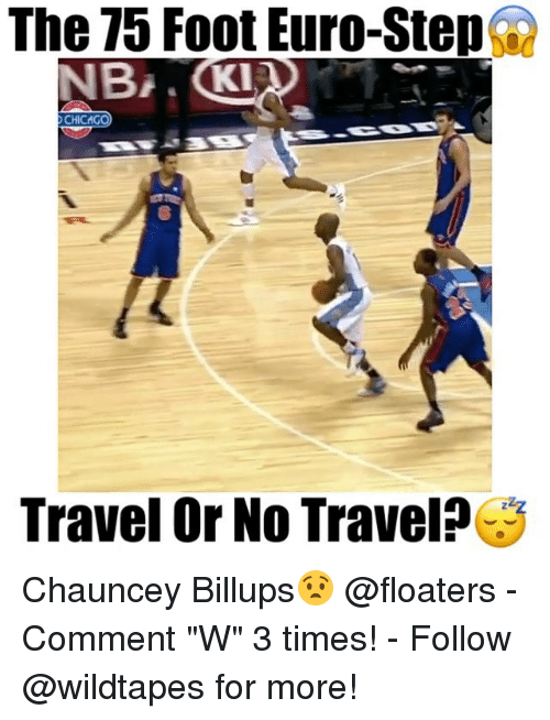 "Chauncey: The 75 FootEuro-Stepa  KI A  N Bi  CHICAG  Travel or No Travel Chauncey Billups😧 @floaters - Comment ""W"" 3 times! - Follow @wildtapes for more!"