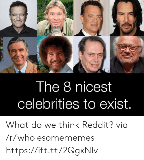 Celebrities: The 8 nicest  celebrities to exist. What do we think Reddit? via /r/wholesomememes https://ift.tt/2QgxNIv